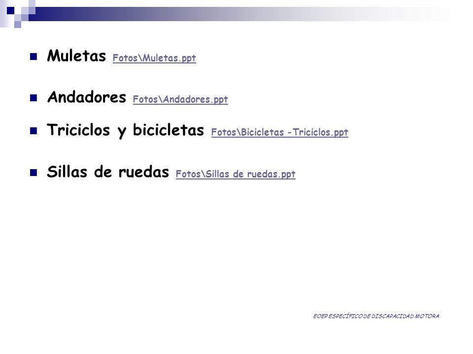 Muletas Fotos\Muletas.ppt Fotos\Muletas.ppt Andadores Fotos\Andadores.ppt Fotos\Andadores.ppt Triciclos y bicicletas Fotos\Bicicletas -Triciclos.ppt F