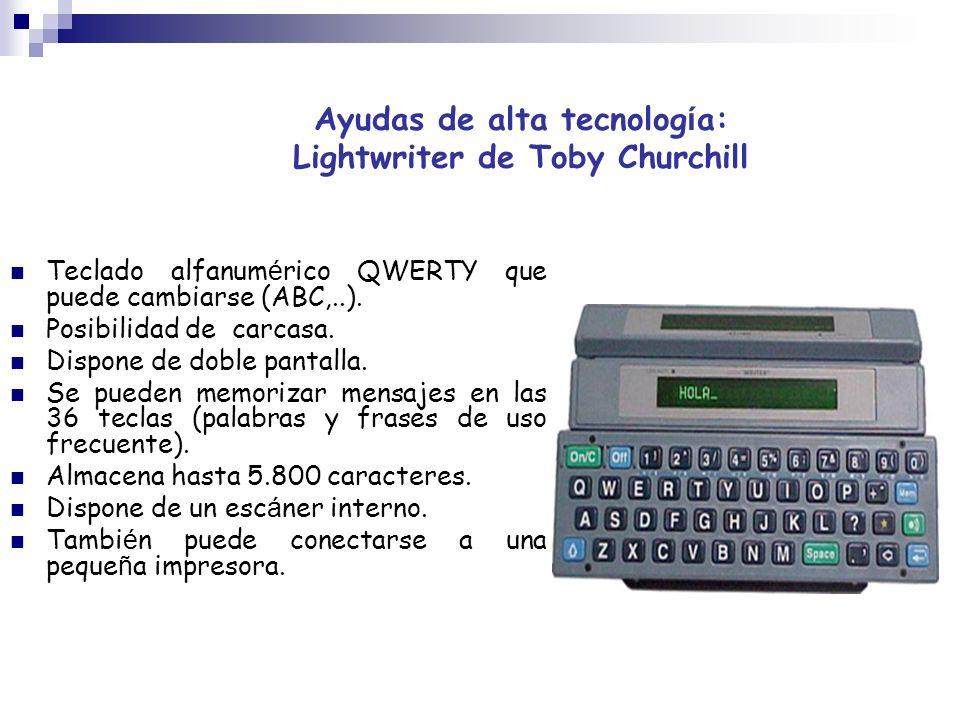 Ayudas de alta tecnolog í a: Lightwriter de Toby Churchill Teclado alfanum é rico QWERTY que puede cambiarse (ABC,..). Posibilidad de carcasa. Dispone
