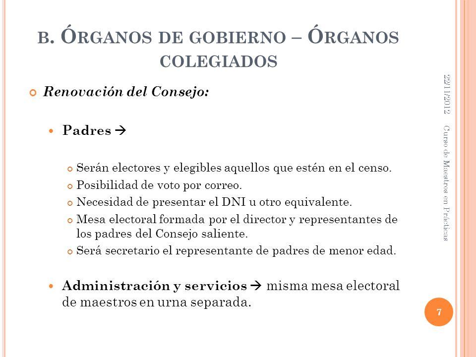 B. Ó RGANOS DE GOBIERNO – Ó RGANOS COLEGIADOS Renovación del Consejo: Padres Serán electores y elegibles aquellos que estén en el censo. Posibilidad d