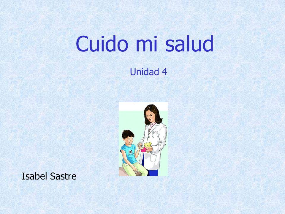 Cuido mi salud Isabel Sastre Unidad 4