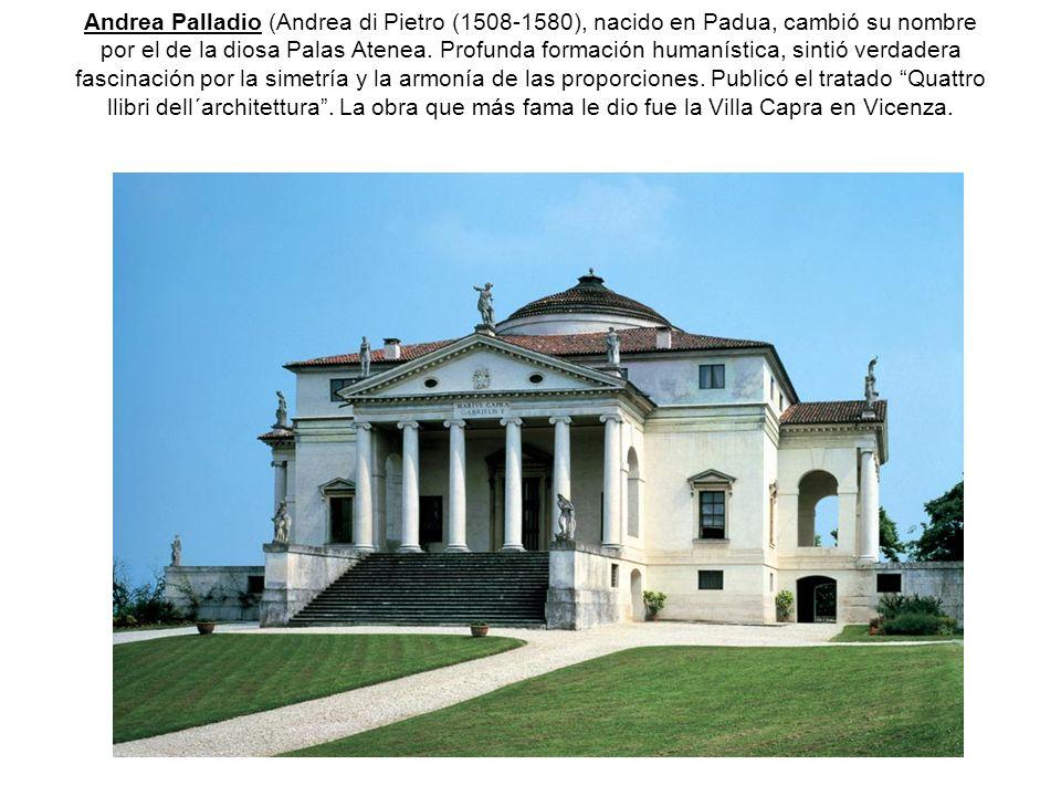 Andrea Palladio (Andrea di Pietro (1508-1580), nacido en Padua, cambió su nombre por el de la diosa Palas Atenea. Profunda formación humanística, sint