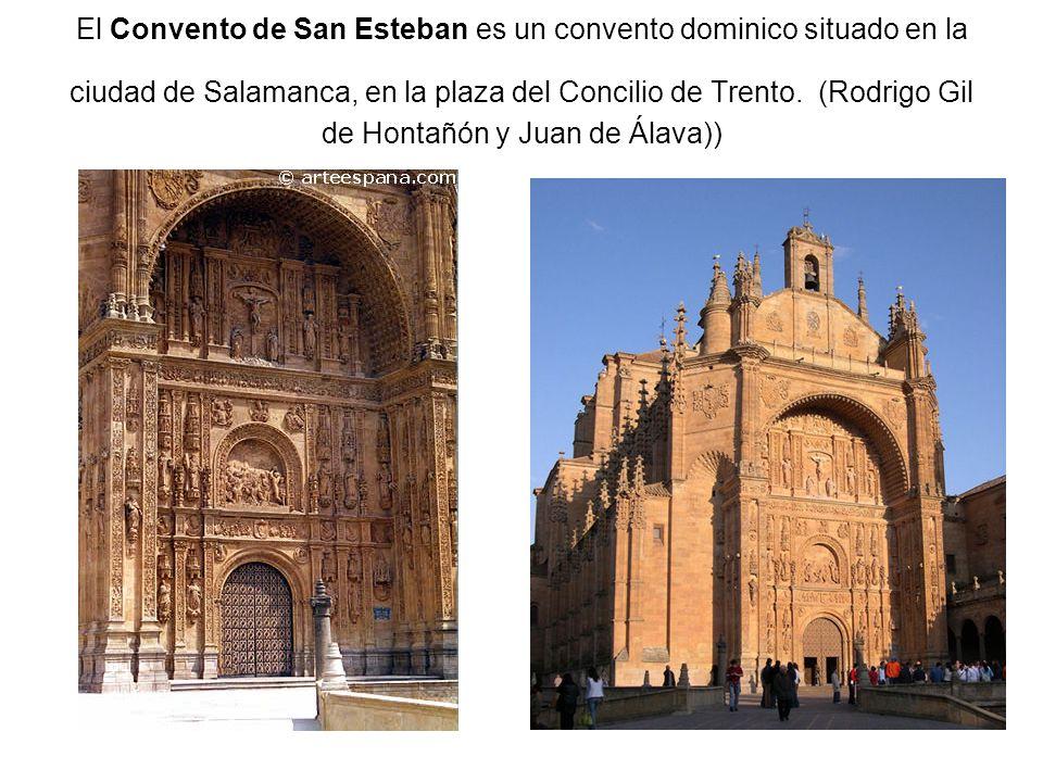 El Convento de San Esteban es un convento dominico situado en la ciudad de Salamanca, en la plaza del Concilio de Trento. (Rodrigo Gil de Hontañón y J