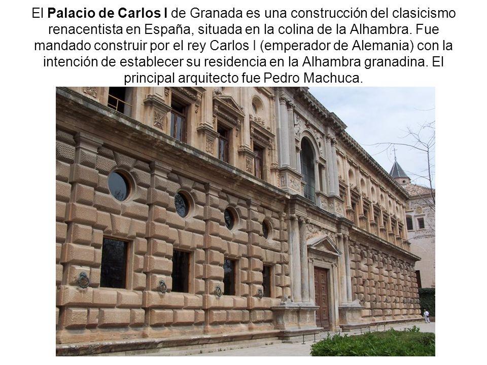 El Palacio de Carlos I de Granada es una construcción del clasicismo renacentista en España, situada en la colina de la Alhambra. Fue mandado construi
