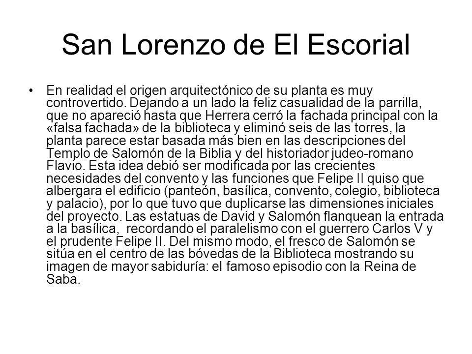 San Lorenzo de El Escorial En realidad el origen arquitectónico de su planta es muy controvertido. Dejando a un lado la feliz casualidad de la parrill