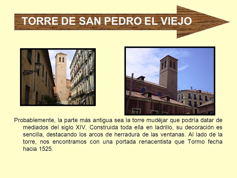 Probablemente, la parte más antigua sea la torre mudéjar que podría datar de mediados del siglo XIV. Construida toda ella en ladrillo, su decoración e