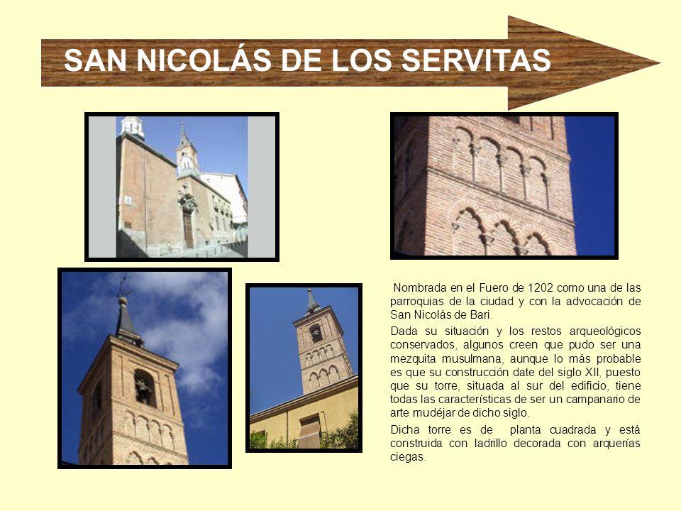 Nombrada en el Fuero de 1202 como una de las parroquias de la ciudad y con la advocación de San Nicolás de Bari. Dada su situación y los restos arqueo