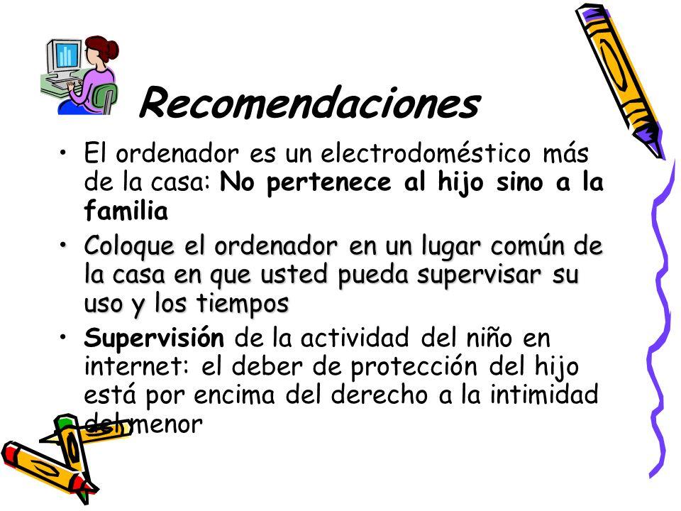 Recomendaciones (2) La webcam no es imprescidible, todo lo que se muestra por ella puede ser grabado y distribuído Controle el tiempo de ordenador y no permita que su uso modifique los horarios habituales Ayude a su hijo buscar alternativas de ocio apartado del ordenador