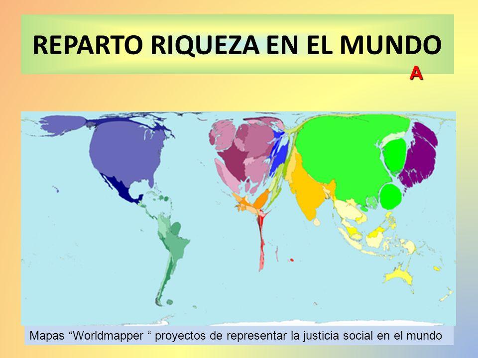REPARTO RIQUEZA EN EL MUNDO Mapas Worldmapper proyectos de representar la justicia social en el mundo A