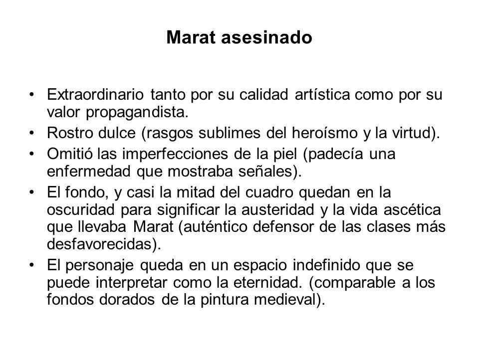 Marat asesinado Extraordinario tanto por su calidad artística como por su valor propagandista. Rostro dulce (rasgos sublimes del heroísmo y la virtud)