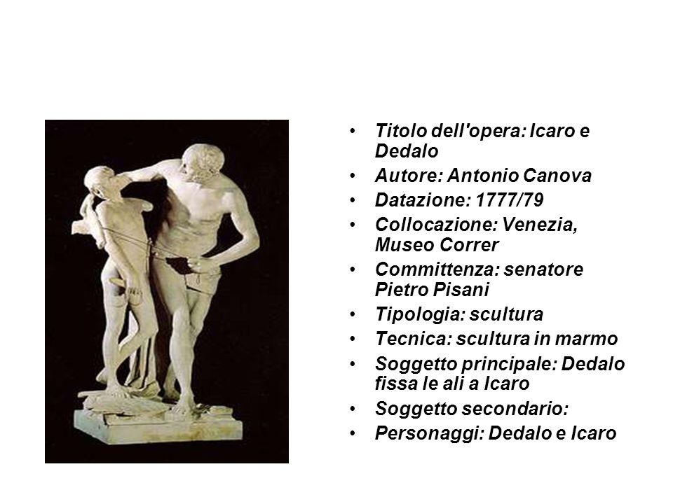 Titolo dell'opera: Icaro e Dedalo Autore: Antonio Canova Datazione: 1777/79 Collocazione: Venezia, Museo Correr Committenza: senatore Pietro Pisani Ti