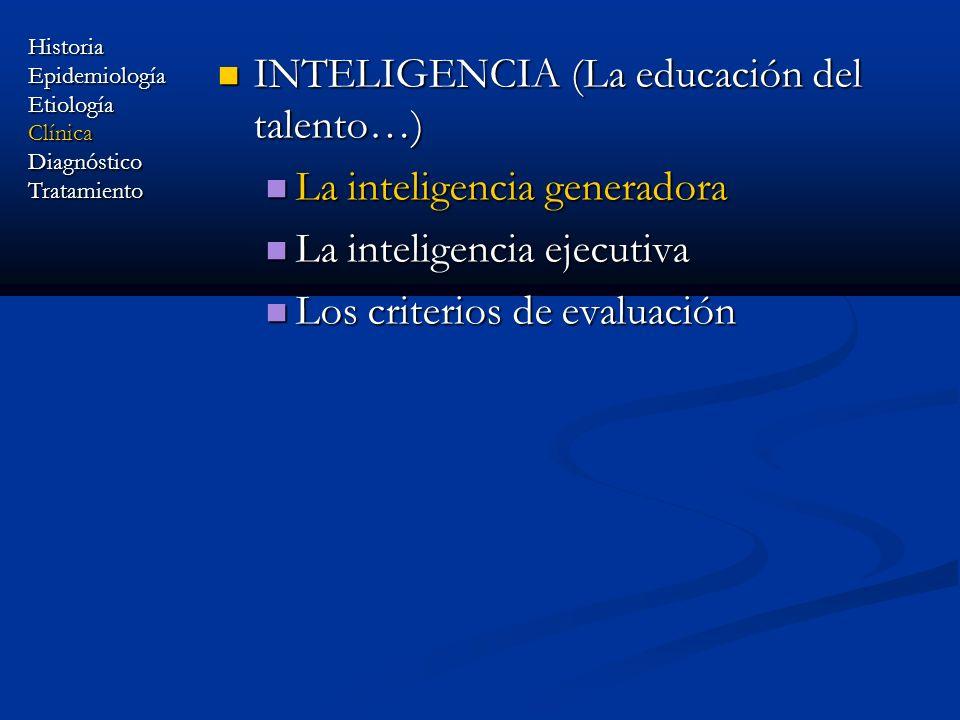 HistoriaEpidemiologíaEtiologíaClínicaDiagnósticoTratamiento INTELIGENCIA (La educación del talento…) INTELIGENCIA (La educación del talento…) La intel
