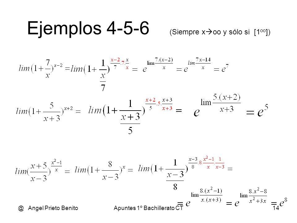 @ Angel Prieto BenitoApuntes 1º Bachillerato CT14 Ejemplos 4-5-6 (Siempre x oo y sólo si [1 oo ])