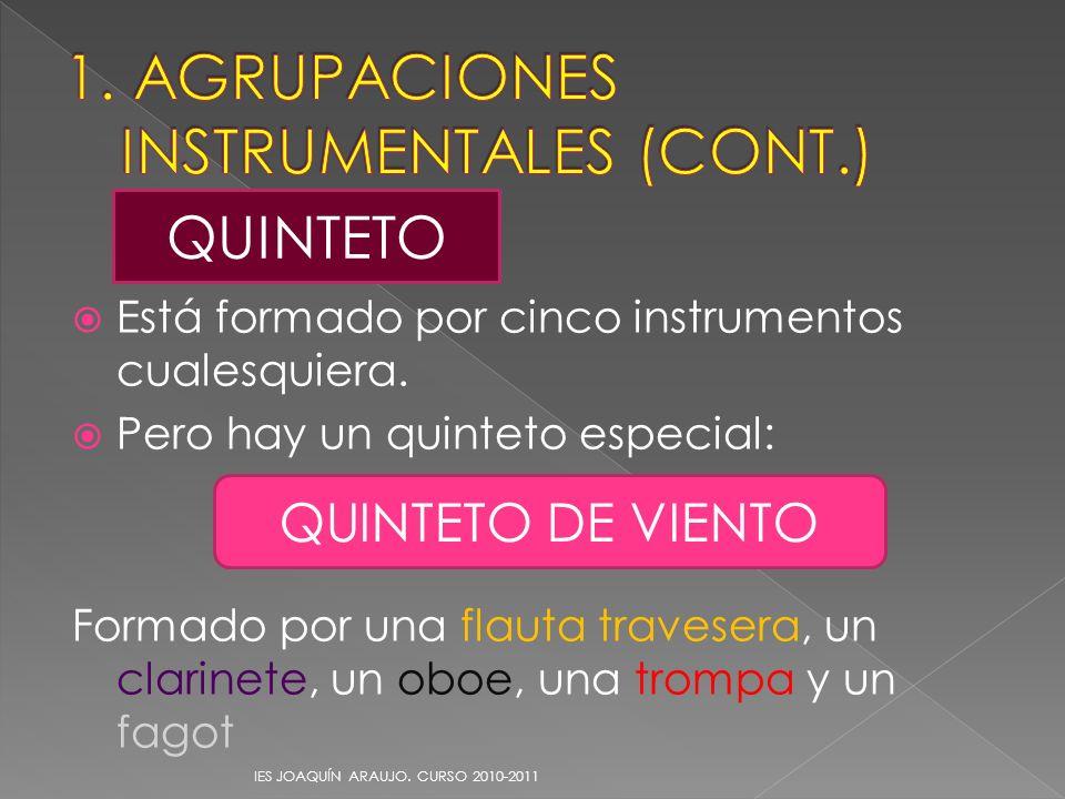 Está formado por cinco instrumentos cualesquiera. Pero hay un quinteto especial: Formado por una flauta travesera, un clarinete, un oboe, una trompa y