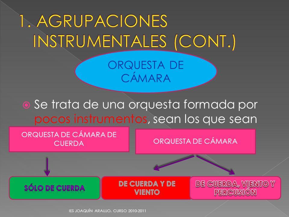 Se trata de una orquesta formada por pocos instrumentos, sean los que sean IES JOAQUÍN ARAUJO. CURSO 2010-2011 ORQUESTA DE CÁMARA ORQUESTA DE CÁMARA D