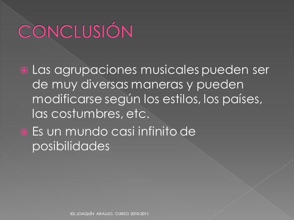 Las agrupaciones musicales pueden ser de muy diversas maneras y pueden modificarse según los estilos, los países, las costumbres, etc. Es un mundo cas