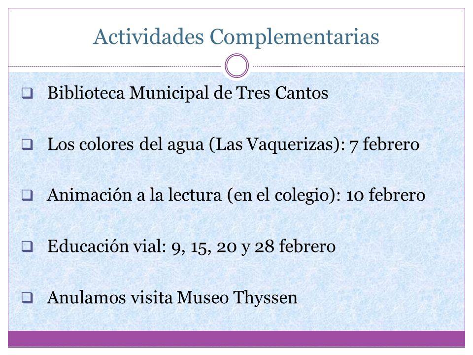 Actividades Complementarias Biblioteca Municipal de Tres Cantos Los colores del agua (Las Vaquerizas): 7 febrero Animación a la lectura (en el colegio