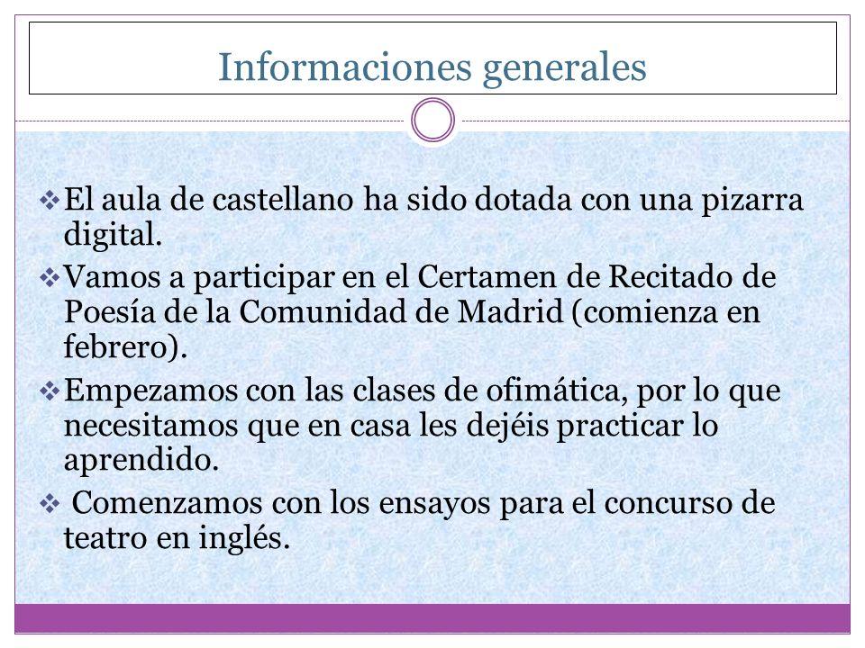 Informaciones generales El aula de castellano ha sido dotada con una pizarra digital. Vamos a participar en el Certamen de Recitado de Poesía de la Co