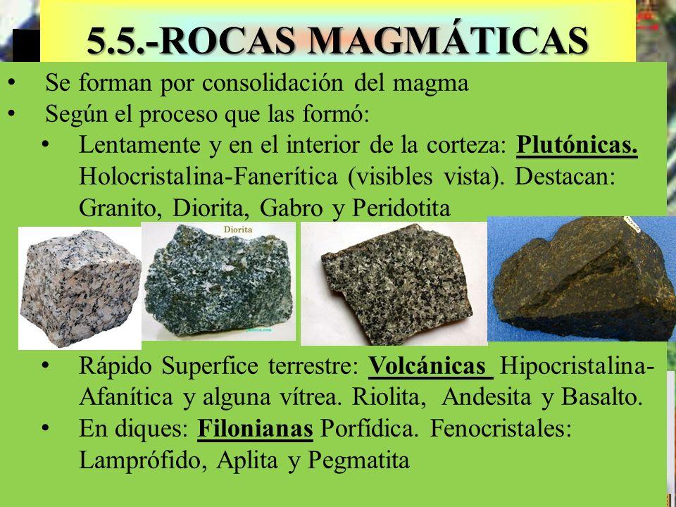 Textura holocristalina del gabro 5.5.-ROCAS MAGMÁTICAS Se forman por consolidación del magma Según el proceso que las formó: Lentamente y en el interi
