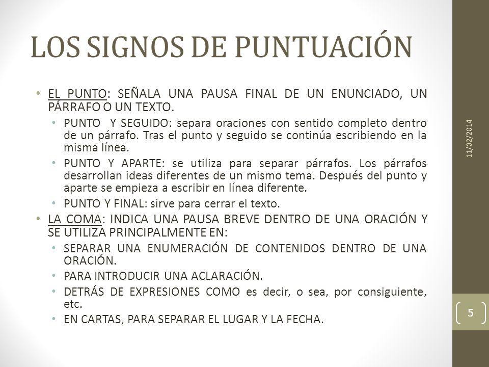 LOS SIGNOS DE PUNTUACIÓN EL PUNTO Y COMA (;): sirve para indicar una pausa mayor que la coma y menor que el punto y seguido.