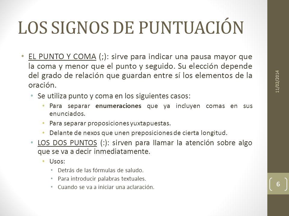 LOS SIGNOS DE PUNTUACIÓN EL PUNTO Y COMA (;): sirve para indicar una pausa mayor que la coma y menor que el punto y seguido. Su elección depende del g
