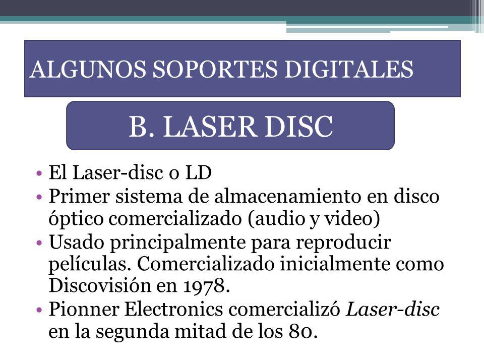 ALGUNOS SOPORTES DIGITALES El Laser-disc o LD Primer sistema de almacenamiento en disco óptico comercializado (audio y video) Usado principalmente par