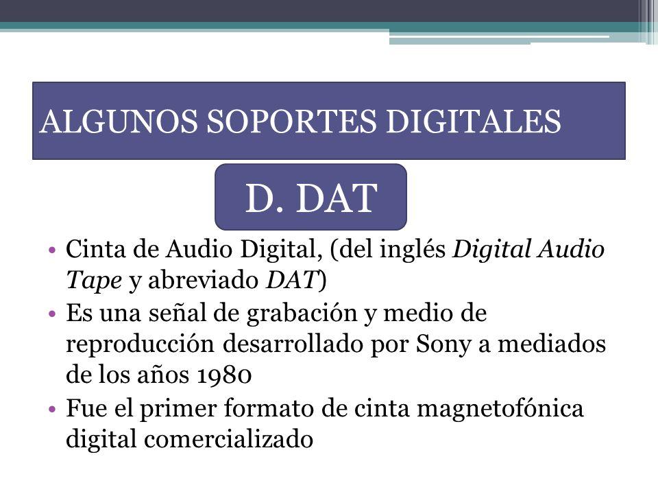 Cinta de Audio Digital, (del inglés Digital Audio Tape y abreviado DAT) Es una señal de grabación y medio de reproducción desarrollado por Sony a medi