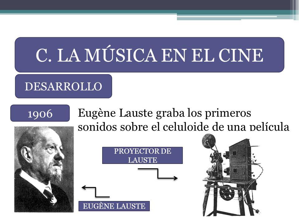 Eugène Lauste graba los primeros sonidos sobre el celuloide de una película C. LA MÚSICA EN EL CINE 1906 DESARROLLO EUGÈNE LAUSTE PROYECTOR DE LAUSTE
