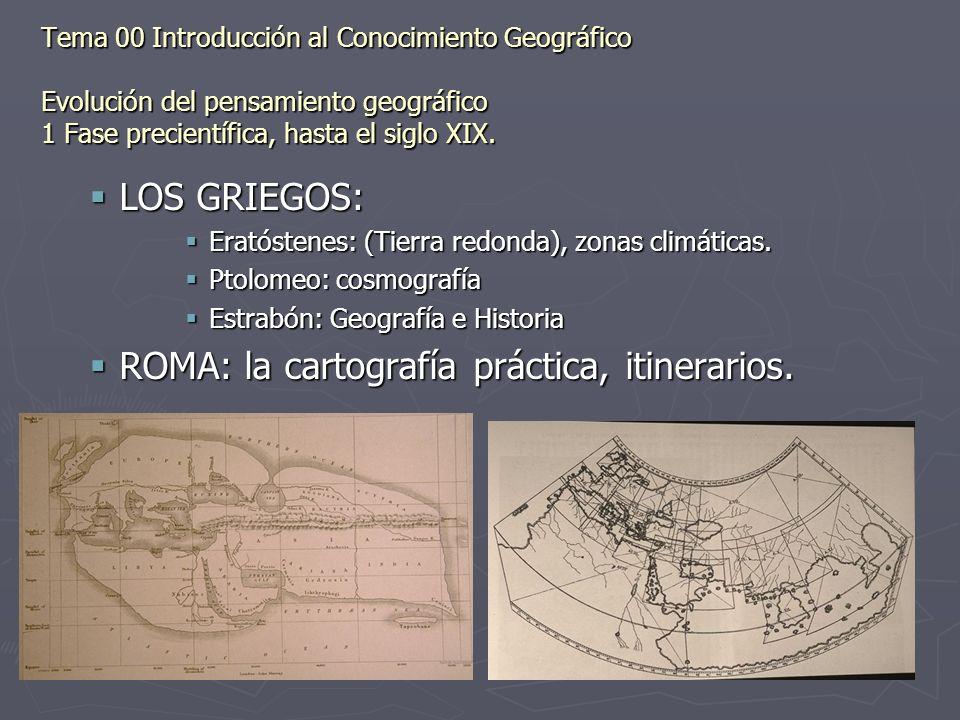Tema 00 Introducción al Conocimiento Geográfico Evolución del pensamiento geográfico 1 Fase precientífica, hasta el siglo XIX. LOS GRIEGOS: LOS GRIEGO