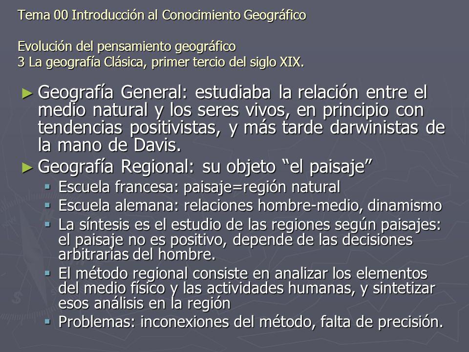 Tema 00 Introducción al Conocimiento Geográfico Evolución del pensamiento geográfico 3 La geografía Clásica, primer tercio del siglo XIX. Geografía Ge