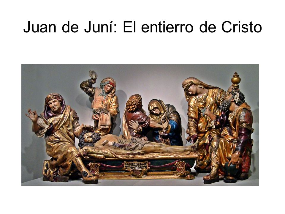 Juan de Juní: El entierro de Cristo