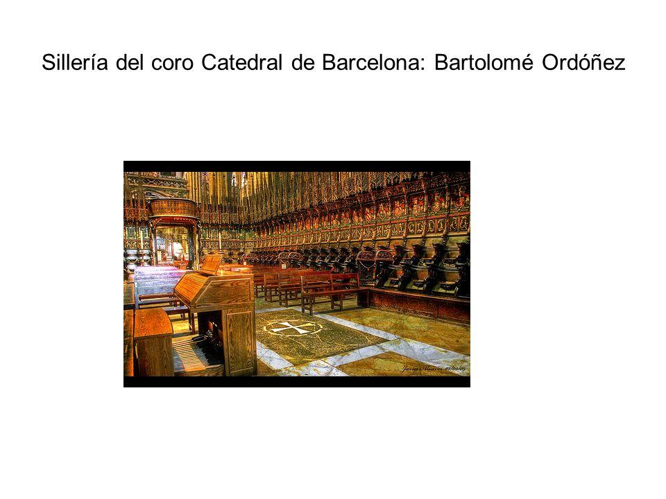 Sillería del coro Catedral de Barcelona: Bartolomé Ordóñez