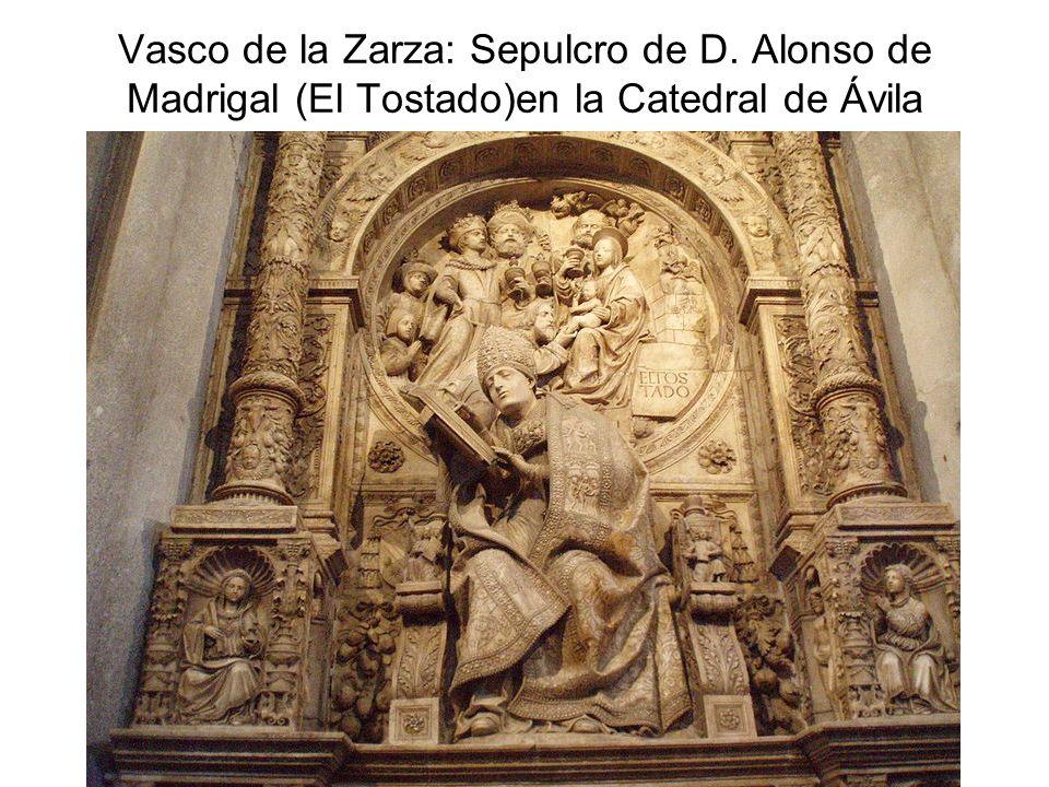 Vasco de la Zarza: Sepulcro de D. Alonso de Madrigal (El Tostado)en la Catedral de Ávila