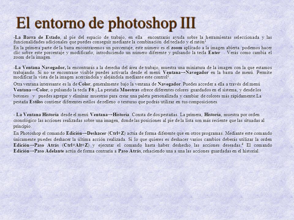 El entorno de photoshop III -La Barra de Estado, al pie del espacio de trabajo, en ella encontrarás ayuda sobre la herramientas seleccionada y las fun
