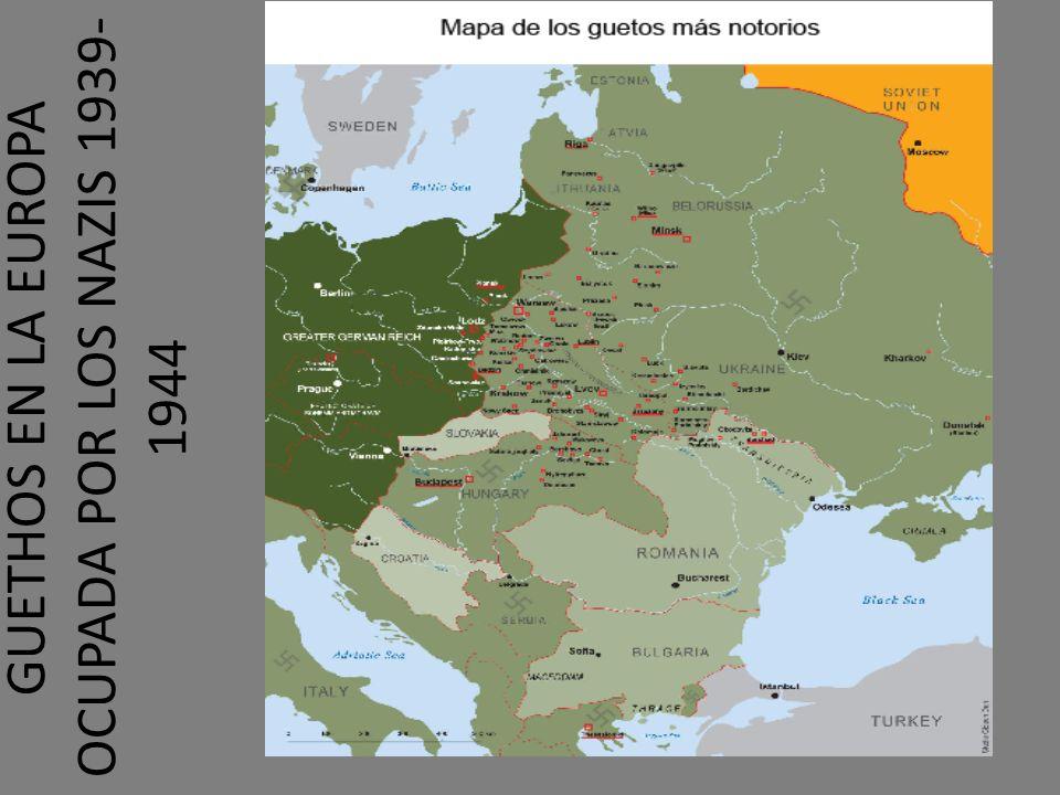 GUETHOS EN LA EUROPA OCUPADA POR LOS NAZIS 1939- 1944