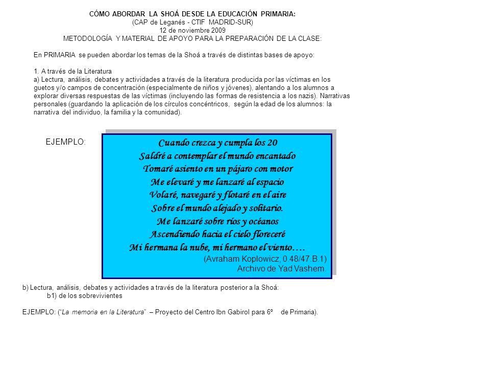 CÓMO ABORDAR LA SHOÁ DESDE LA EDUCACIÓN PRIMARIA: (CAP de Leganés - CTIF MADRID-SUR) 12 de noviembre 2009 METODOLOGÍA Y MATERIAL DE APOYO PARA LA PREP
