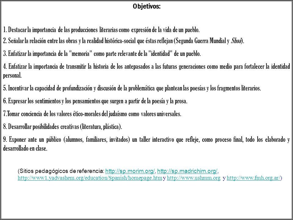 Objetivos: 1. Destacar la importancia de las producciones literarias como expresión de la vida de un pueblo. 2. Señalar la relación entre las obras y