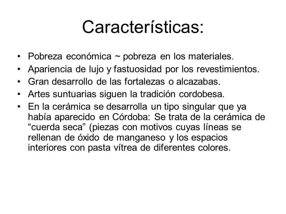 Características: Pobreza económica ~ pobreza en los materiales. Apariencia de lujo y fastuosidad por los revestimientos. Gran desarrollo de las fortal