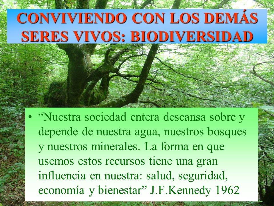 Nuestra sociedad entera descansa sobre y depende de nuestra agua, nuestros bosques y nuestros minerales. La forma en que usemos estos recursos tiene u