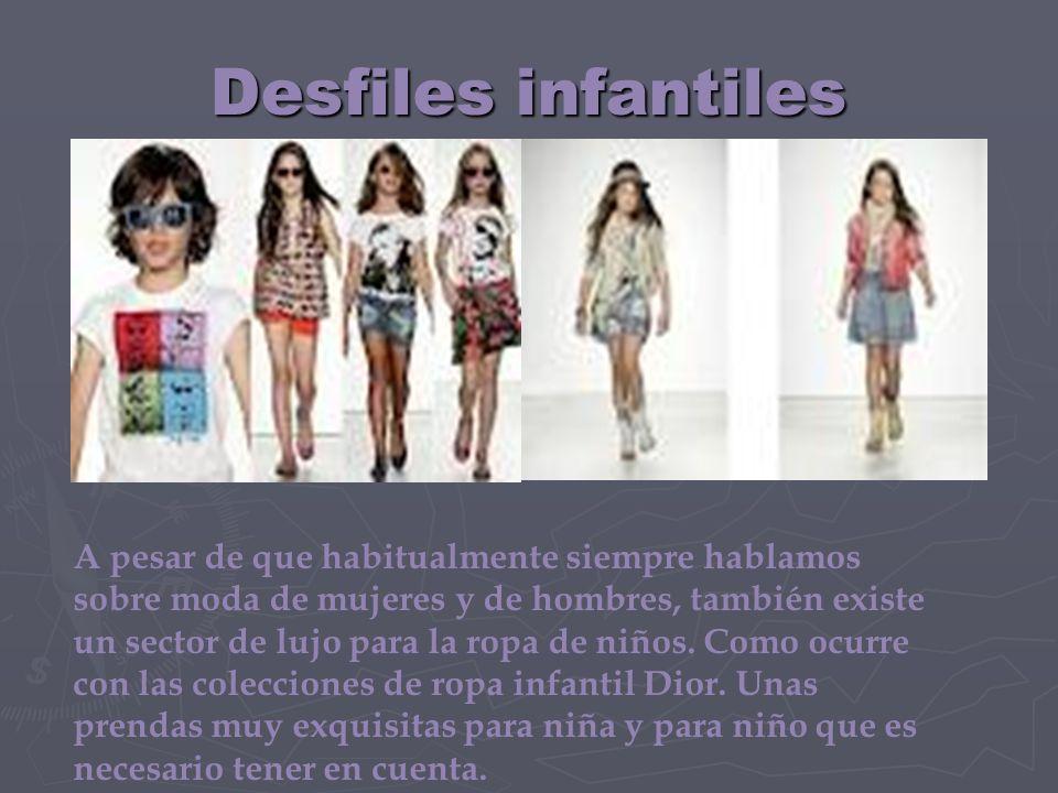 Desfiles infantiles A pesar de que habitualmente siempre hablamos sobre moda de mujeres y de hombres, también existe un sector de lujo para la ropa de niños.