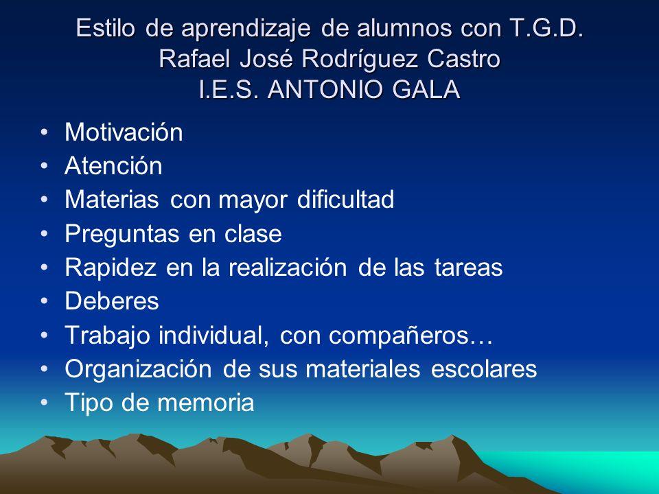 Estilo de aprendizaje de alumnos con T.G.D.Rafael José Rodríguez Castro I.E.S.