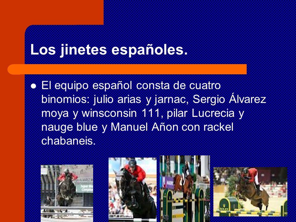 Los jinetes españoles. El equipo español consta de cuatro binomios: julio arias y jarnac, Sergio Álvarez moya y winsconsin 111, pilar Lucrecia y nauge
