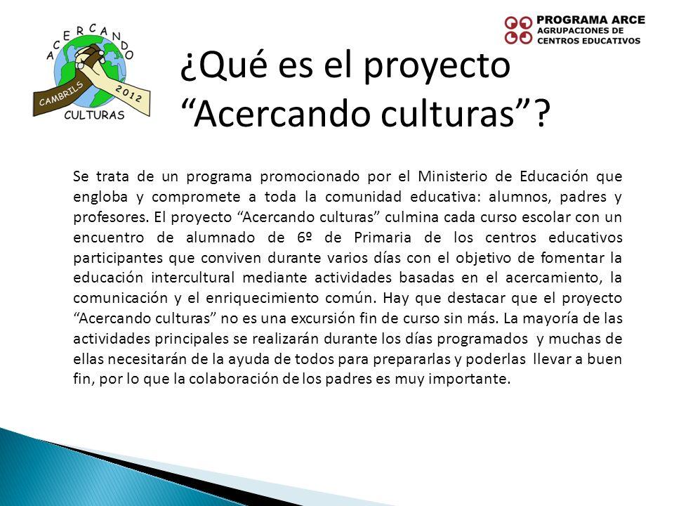 ¿Qué es el proyecto Acercando culturas? Se trata de un programa promocionado por el Ministerio de Educación que engloba y compromete a toda la comunid