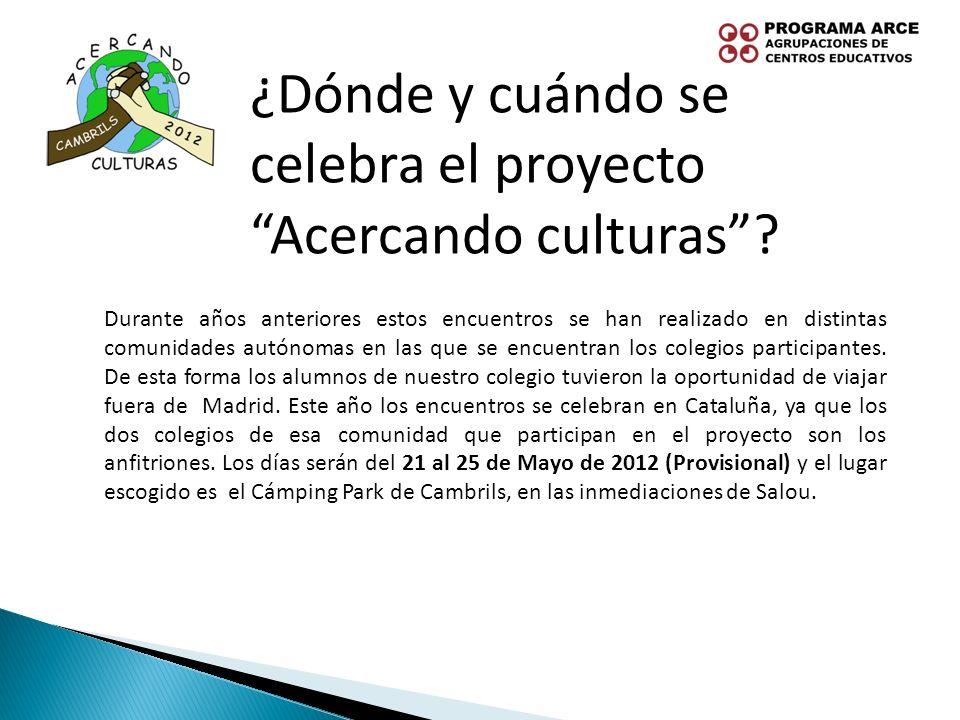 ¿Dónde y cuándo se celebra el proyecto Acercando culturas? Durante años anteriores estos encuentros se han realizado en distintas comunidades autónoma