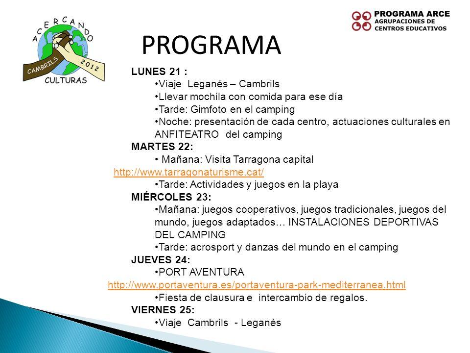 LUNES 21 : Viaje Leganés – Cambrils Llevar mochila con comida para ese día Tarde: Gimfoto en el camping Noche: presentación de cada centro, actuacione