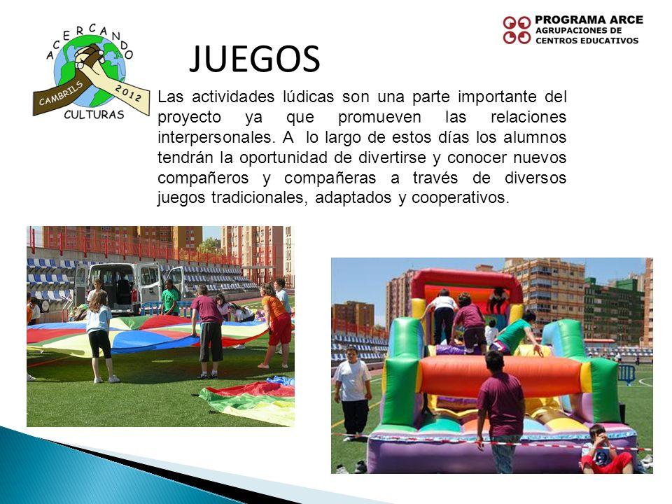 JUEGOS Las actividades lúdicas son una parte importante del proyecto ya que promueven las relaciones interpersonales. A lo largo de estos días los alu