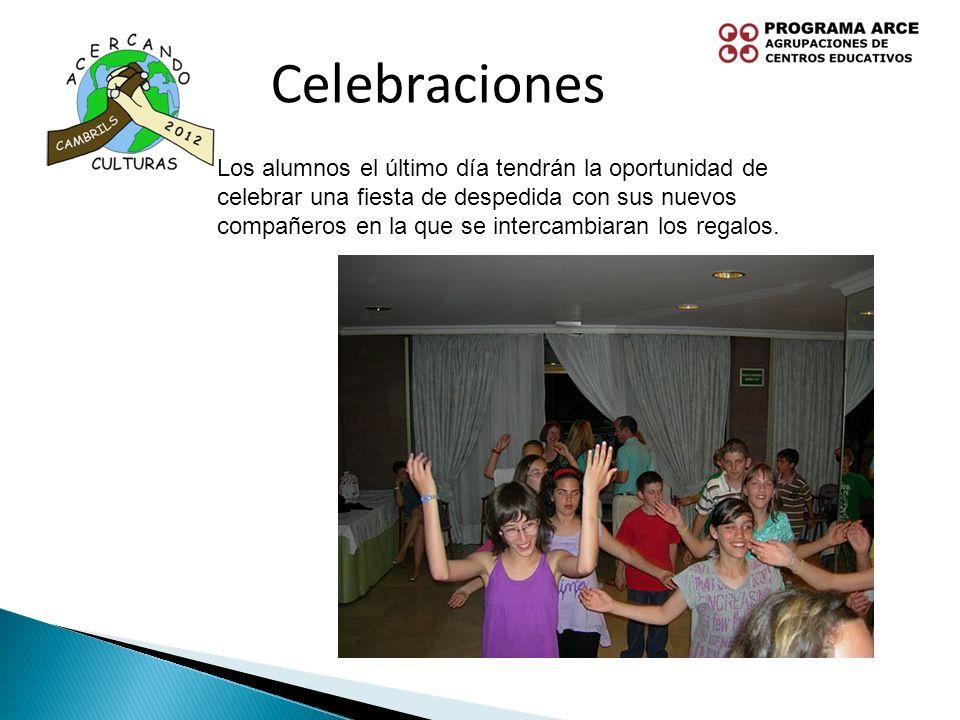 Celebraciones Los alumnos el último día tendrán la oportunidad de celebrar una fiesta de despedida con sus nuevos compañeros en la que se intercambiar