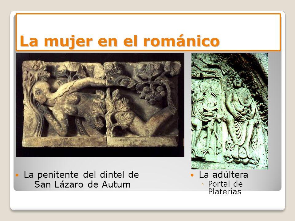 La mujer en el románico La penitente del dintel de San Lázaro de Autum La adúltera Portal de Platerías