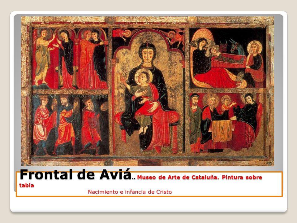Frontal de Aviá.. Museo de Arte de Cataluña. Pintura sobre tabla Nacimiento e infancia de Cristo