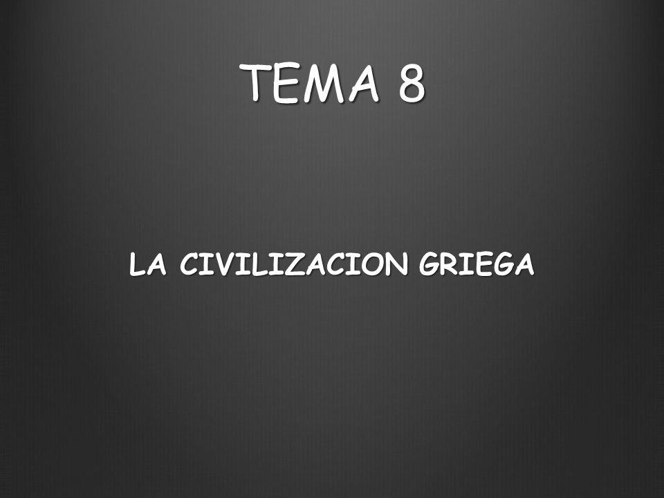 TEMA 8 LA CIVILIZACION GRIEGA