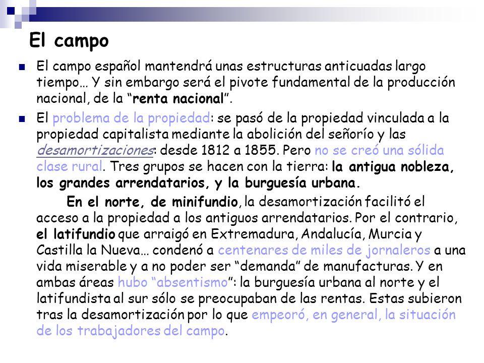 El campo El campo español mantendrá unas estructuras anticuadas largo tiempo… Y sin embargo será el pivote fundamental de la producción nacional, de l